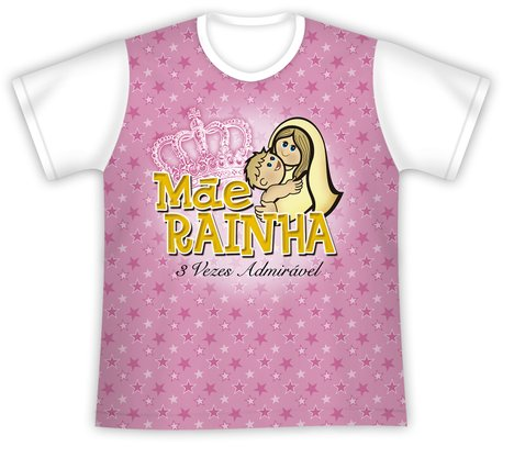 Camiseta Infantil Mãe Rainha 3 vezes Admirável